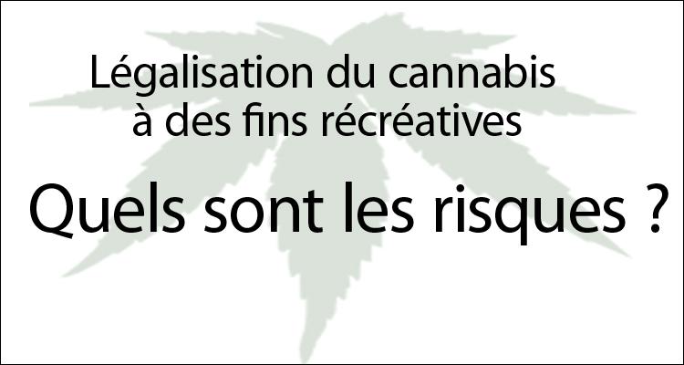 Légalisation du cannabis à des fins récréatives : qu'en pensez-vous ?