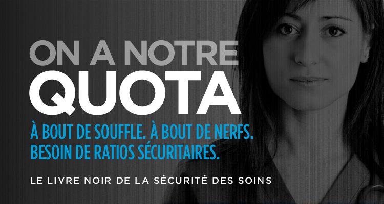 Affichette officielle de la FIQ sur fond du visage d'une jeune femme grise, l'air légèrement triste : On a notre quota : à bout de souffle, à bout de nerfs, besoin de ratios sécuritaires.</body></html>