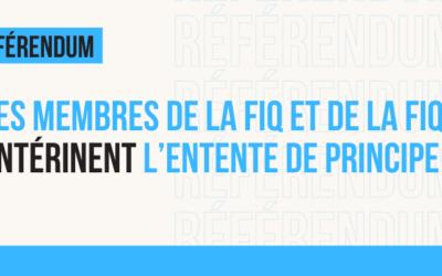 Négociation dans le secteur public : les membres de la FIQ et de la FIQP entérinent la proposition d'entente de principe